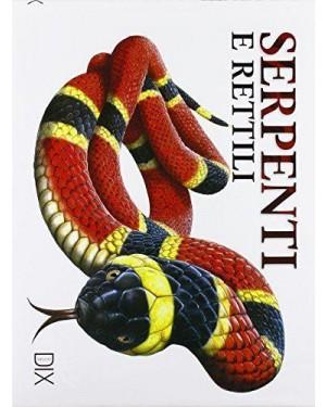 DIX EDITORE  serpenti e rettili